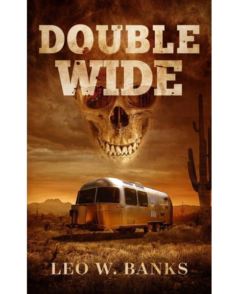 Double Wide -  by Leo W. Banks (Paperback) - image 1 of 1