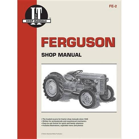 Ferguson Shop Manual: Models Te20, To20, To30 (I & T Shop Service) - by  Penton (Paperback) - image 1 of 1