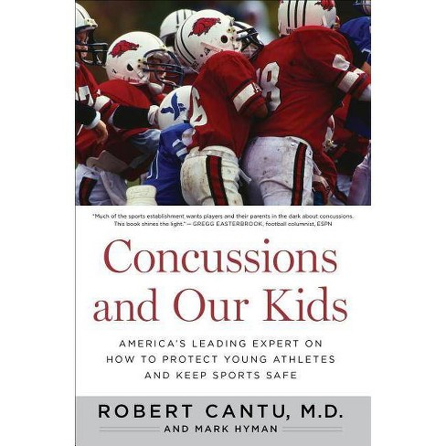 Concussions and Our Kids - by  Robert Cantu & Mark Hyman (Paperback) - image 1 of 1