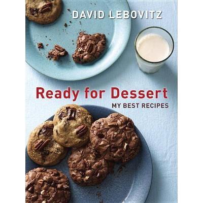 Ready for Dessert - by David Lebovitz (Paperback)