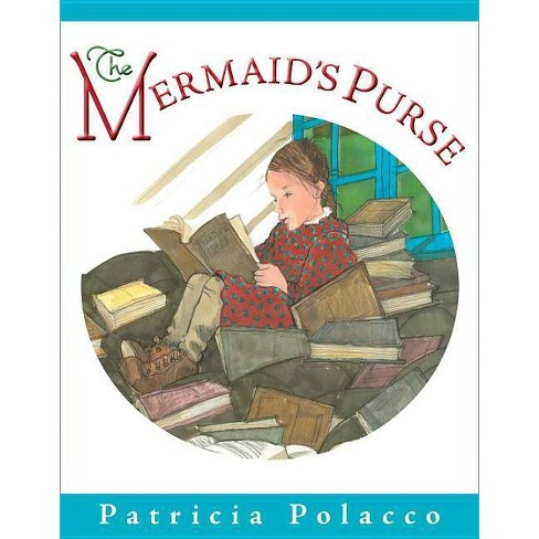 The Mermaid's Purse - by  Patricia Polacco (Hardcover) - image 1 of 1