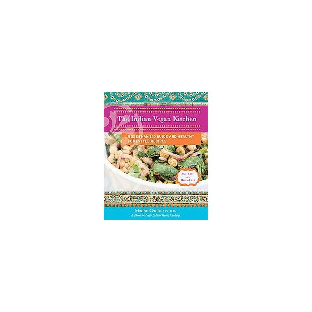 Indian Vegan Kitchen : More Than 150 Quick and Healthy Homestyle Recipes (Original) (Paperback) (Madhu