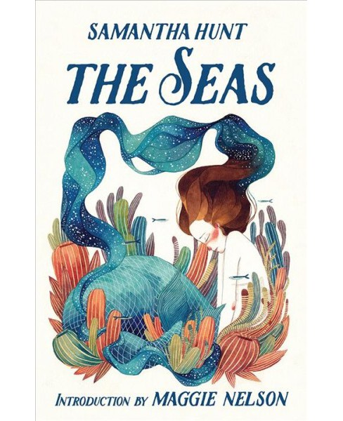Seas -  by Samantha Hunt (Hardcover) - image 1 of 1