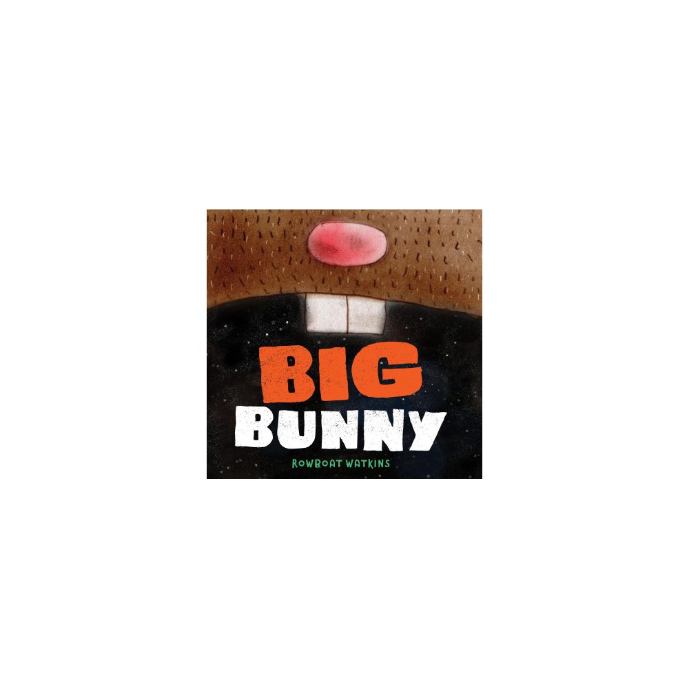 Big Bunny - by Rowboat Watkins (School And Library)