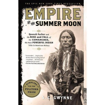 Empire of the Summer Moon (Reprint) (Paperback) by S. C. Gwynne