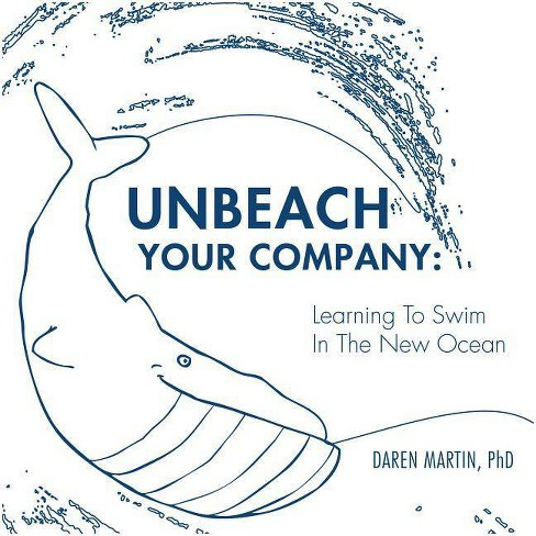Unbeach Your Company - by  Daren Martin (Paperback) - image 1 of 1