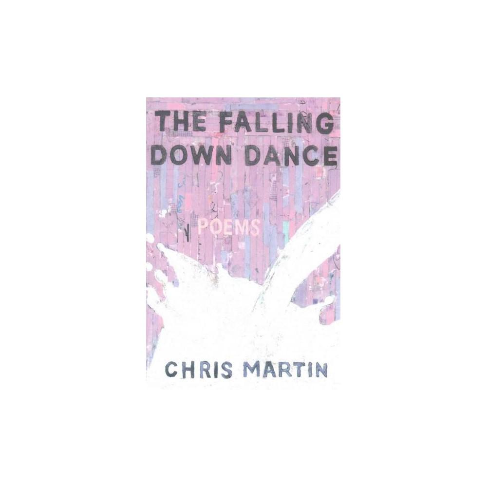 Falling Down Dance (Paperback) (Chris Martin)