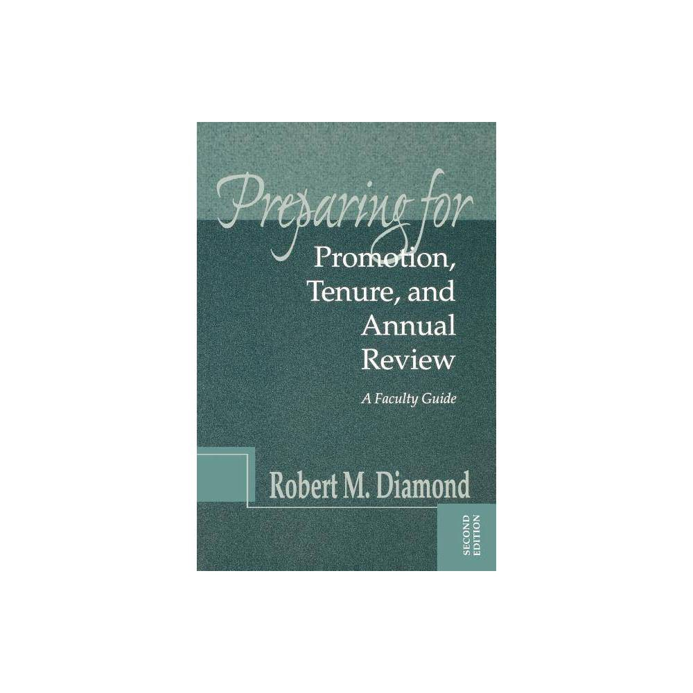 Preparing For Promotion Tenure And Annual Review Jb Anker 2nd Edition By Robert M Diamond Paperback