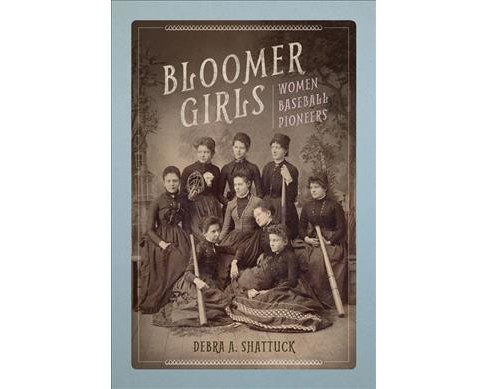 Bloomer Girls : Women Baseball Pioneers (Hardcover) (Debra A. Shattuck) - image 1 of 1