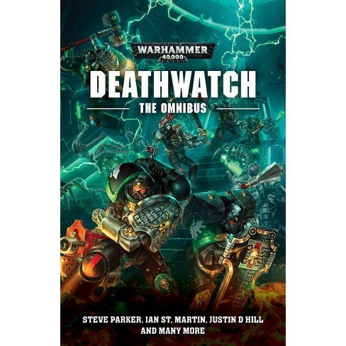 Deathwatch: The Omnibus - by  Steve Parker & Justin D Hill & Ian St Martin (Paperback) - image 1 of 1