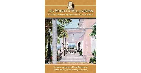 Spirit of Villarosa : A Father's Extraordinary Adventures; a Son's Challenge (Paperback) (Horace Dade - image 1 of 1