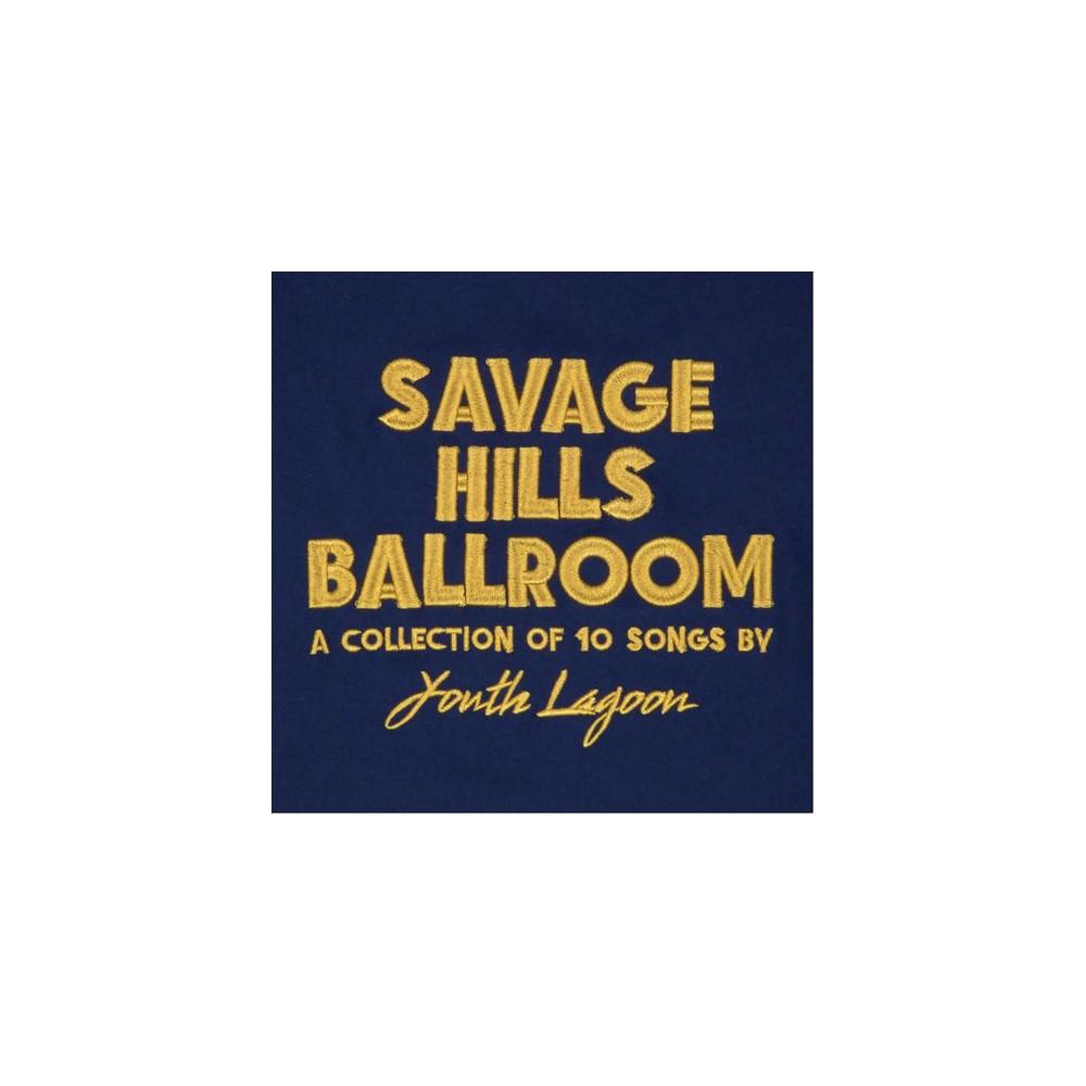 Youth Lagoon - Savage Hills Ballroom (Vinyl)