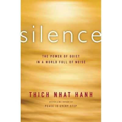 Silence - by  Thich Nhat Hanh (Paperback)