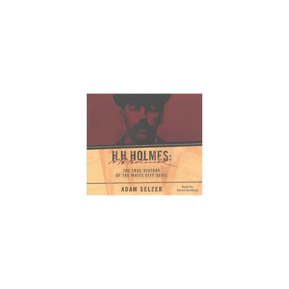 H.H. Holmes : The True History of the White City Devil (MP3-CD) (Adam Selzer)