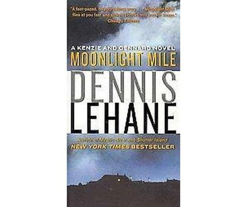Moonlight Mile ( Kenzie and Gennaro) (Reprint) (Paperback) by Dennis Lehane - image 1 of 1