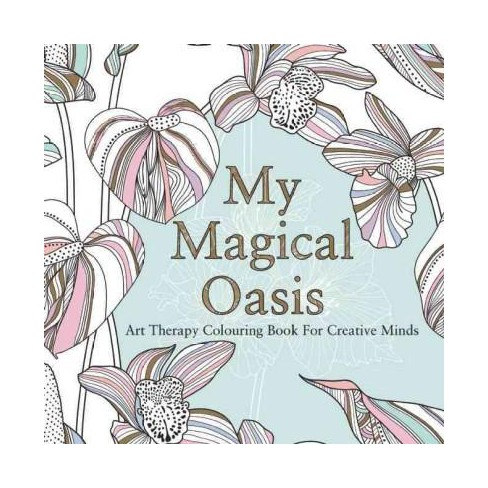 My Magical Oasis Adult Coloring Book : Art Therapy Coloring Book For ...