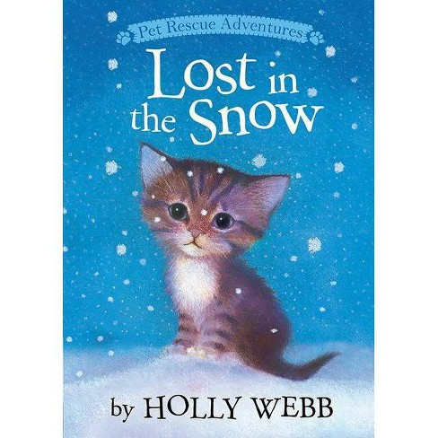 Lost in the Snow - (Pet Rescue Adventures) by  Holly Webb (Hardcover) - image 1 of 1