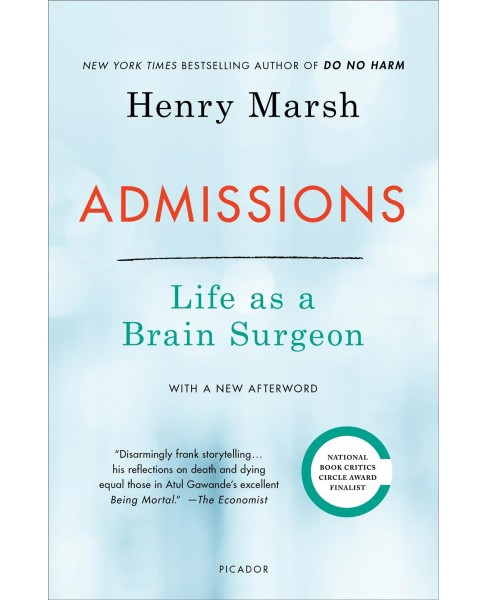 Admissions : Life As a Brain Surgeon -  Reprint by Henry Marsh (Paperback) - image 1 of 1
