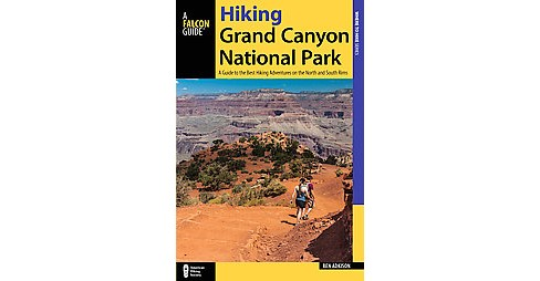 Falcon Guide Hiking Grand Canyon National Park : A Guide to the Best Hiking Adventures on the North and - image 1 of 1