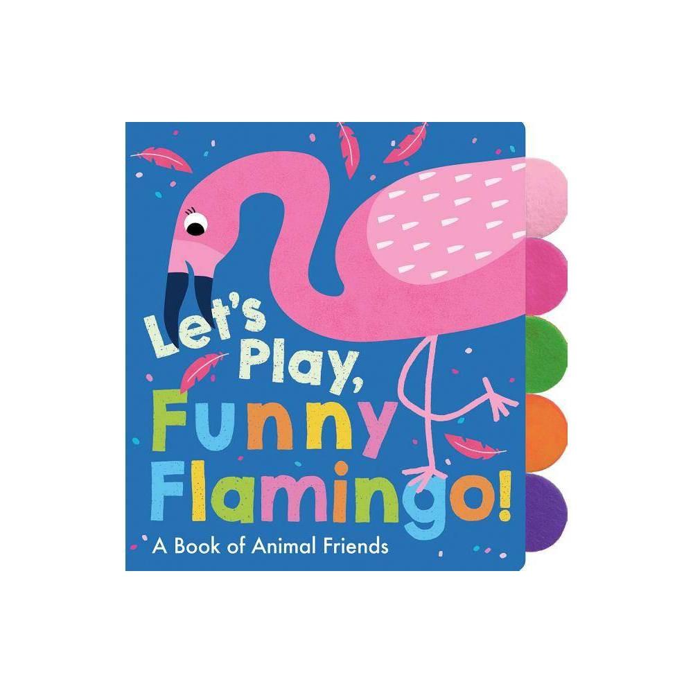Let S Play Funny Flamingo By Georgiana Deutsch Board Book