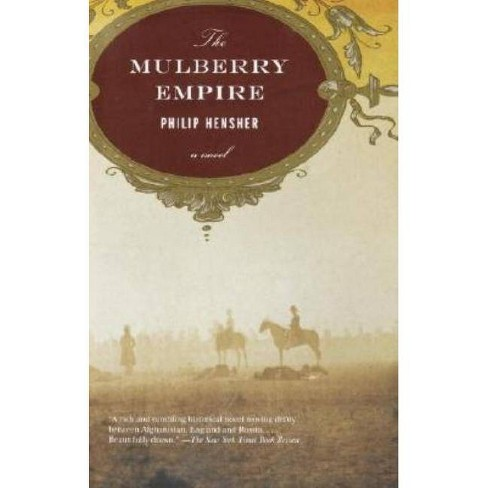 The Mulberry Empire - by  Philip Hensher (Paperback) - image 1 of 1
