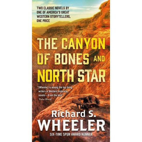 The Canyon of Bones and North Star - (Skye's West) by  Richard S Wheeler (Paperback) - image 1 of 1