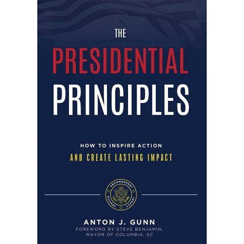 The Presidential Principles - by  Anton J Gunn (Hardcover) - image 1 of 1