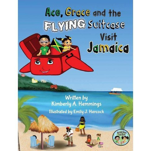 Ace, Grace, and the Flying Suitcase Visit Jamaica - (Ace and Grace Travel Books) (Hardcover) - image 1 of 1