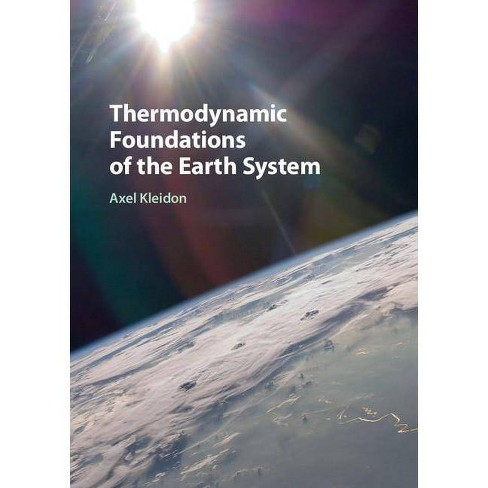 Thermodynamic Foundations of the Earth System - by  Axel Kleidon (Hardcover) - image 1 of 1