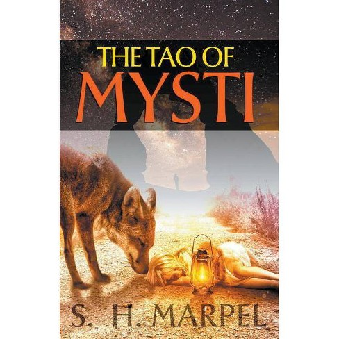 The Tao of Mysti - by  S H Marpel (Paperback) - image 1 of 1