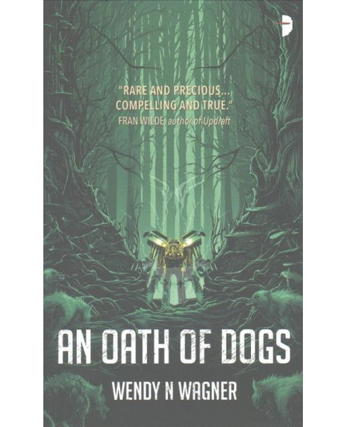 Oath of Dogs (Paperback) (Wendy N. Wagner) - image 1 of 1