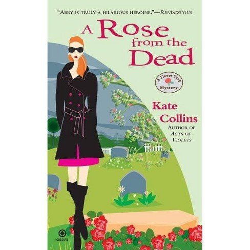 A Rose from the Dead - (Flower Shop Mystery) by  Kate Collins (Paperback) - image 1 of 1