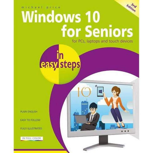 Windows 10 for Seniors in Easy Steps - (In Easy Steps) 3by  Michael Price (Paperback) - image 1 of 1