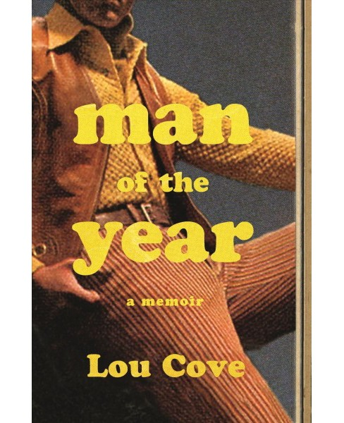 Man of the Year -  by Lou Cove (Hardcover) - image 1 of 1
