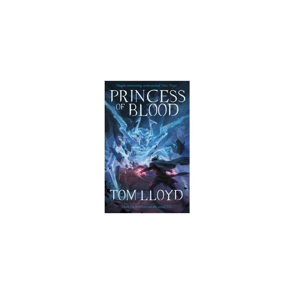 Princess of Blood - (God Fragments) by Tom Lloyd (Hardcover)