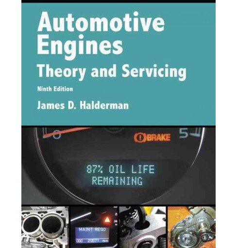 Automotive Engines : Theory and Servicing (Paperback) (James D. Halderman) - image 1 of 1