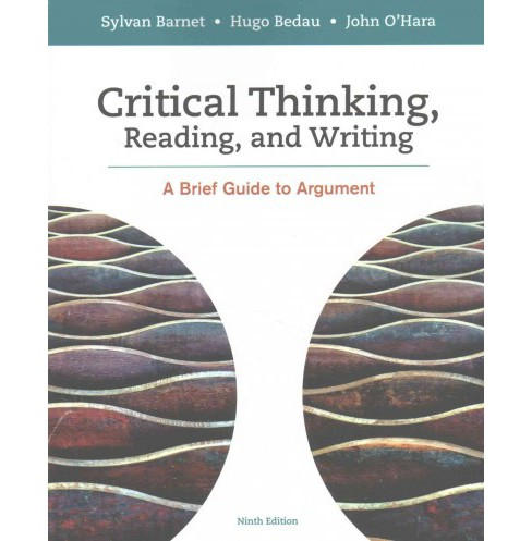Critical Thinking, Reading, and Writing : A Brief Guide to Argument (Paperback) (Sylvan Barnet & Hugo - image 1 of 1