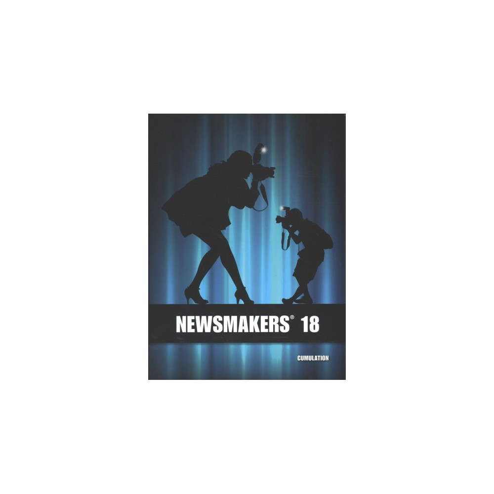 Newsmakers 2018 : Cumulation: Includes Indexes from 1985 Through 2018 - (Hardcover)