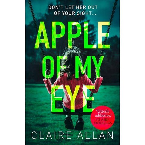 Apple of My Eye - by  Claire Allan (Paperback) - image 1 of 1