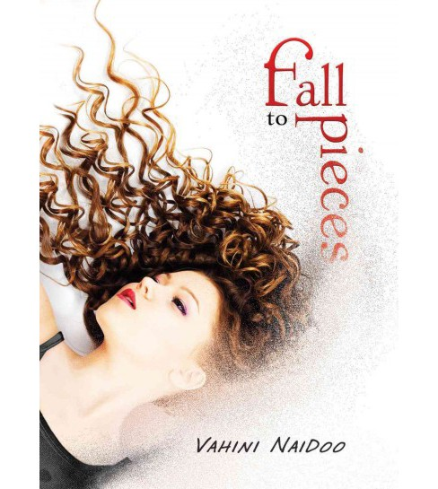 Fall to Pieces (Reprint) (Paperback) (Vahini Naidoo) - image 1 of 1