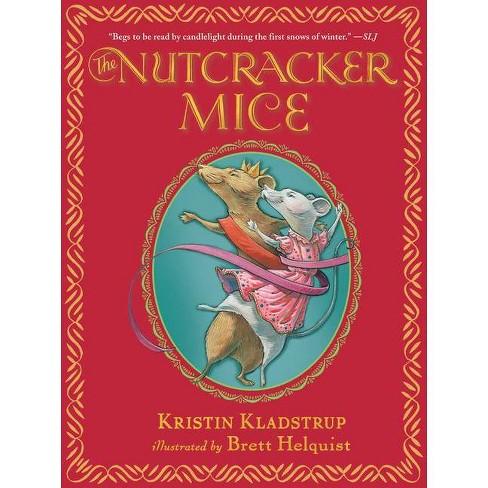The Nutcracker Mice - by  Kristin Kladstrup (Paperback) - image 1 of 1
