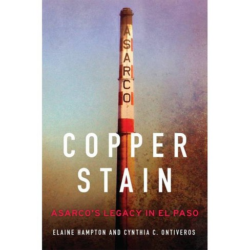 Copper Stain, Volume 1 - (Environment in Modern North America) by  Elaine Hampton & Cynthia C Ontiveros - image 1 of 1