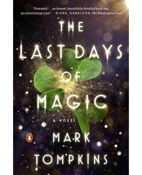 Last Days of Magic (Reprint) (Paperback) (Mark Tompkins) - image 1 of 1