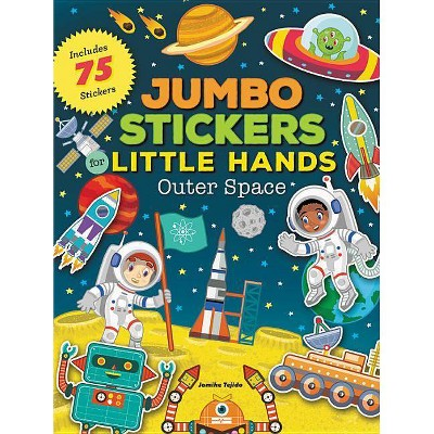 Jumbo Stickers for Little Hands: Outer Space - by  Jomike Tejido (Paperback)