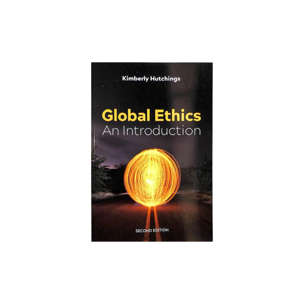 Global Ethics : An Introduction - 2 by Kimberly Hutchings (Paperback)