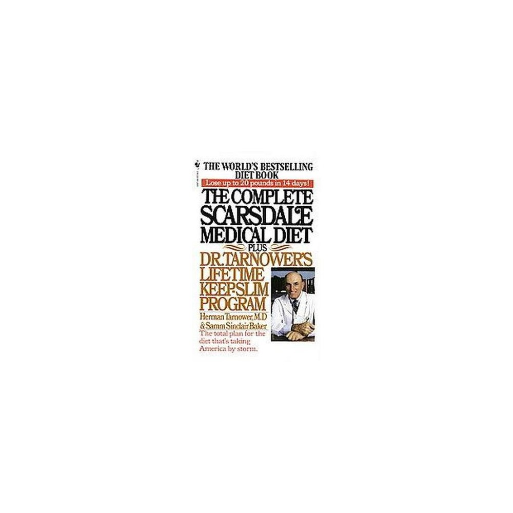 Complete Scarsdale Medical Diet : Plus Dr. Tarnower's Lifetime Keep-Slim Program (Paperback) (Herman