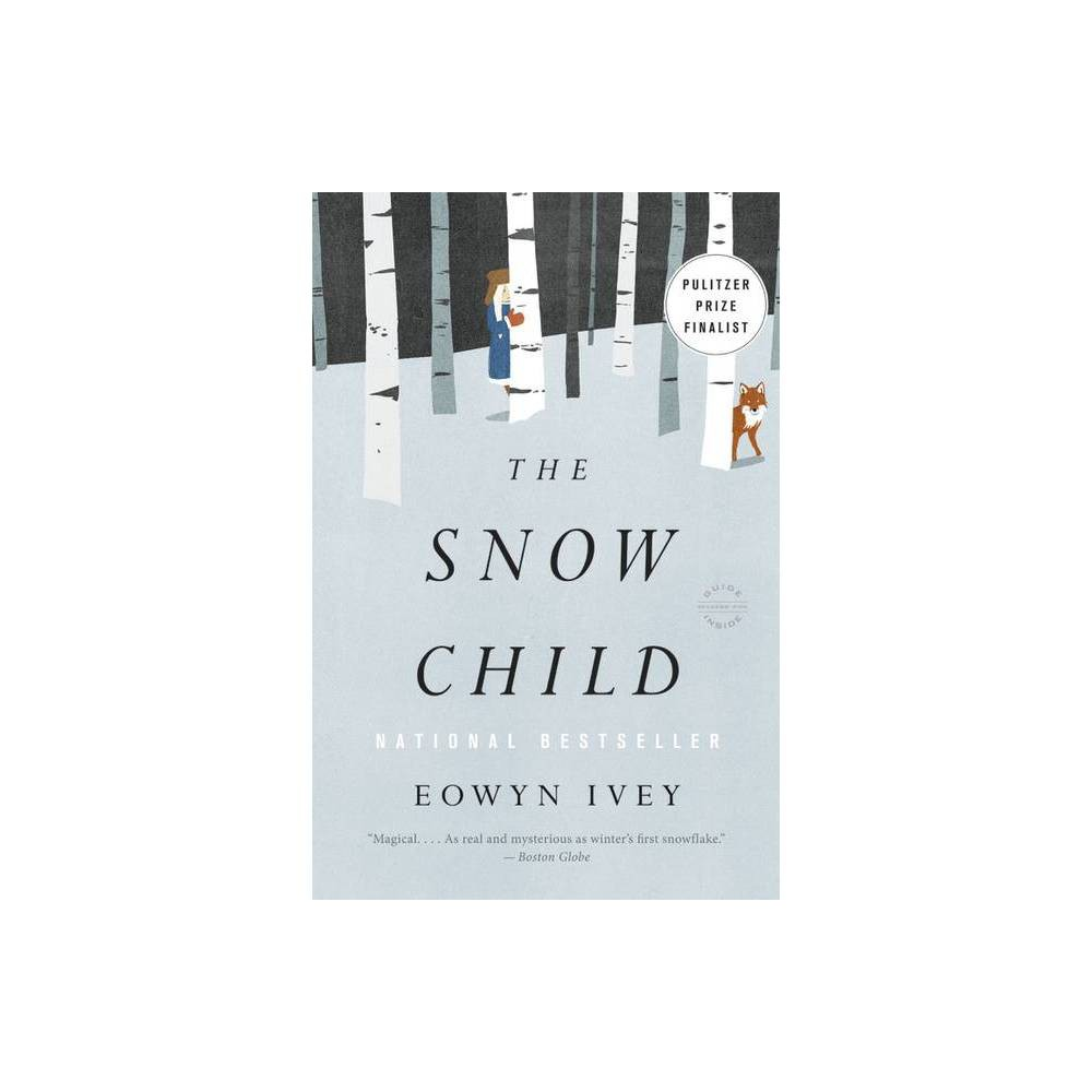 The Snow Child Paperback By Eowyn Ivey