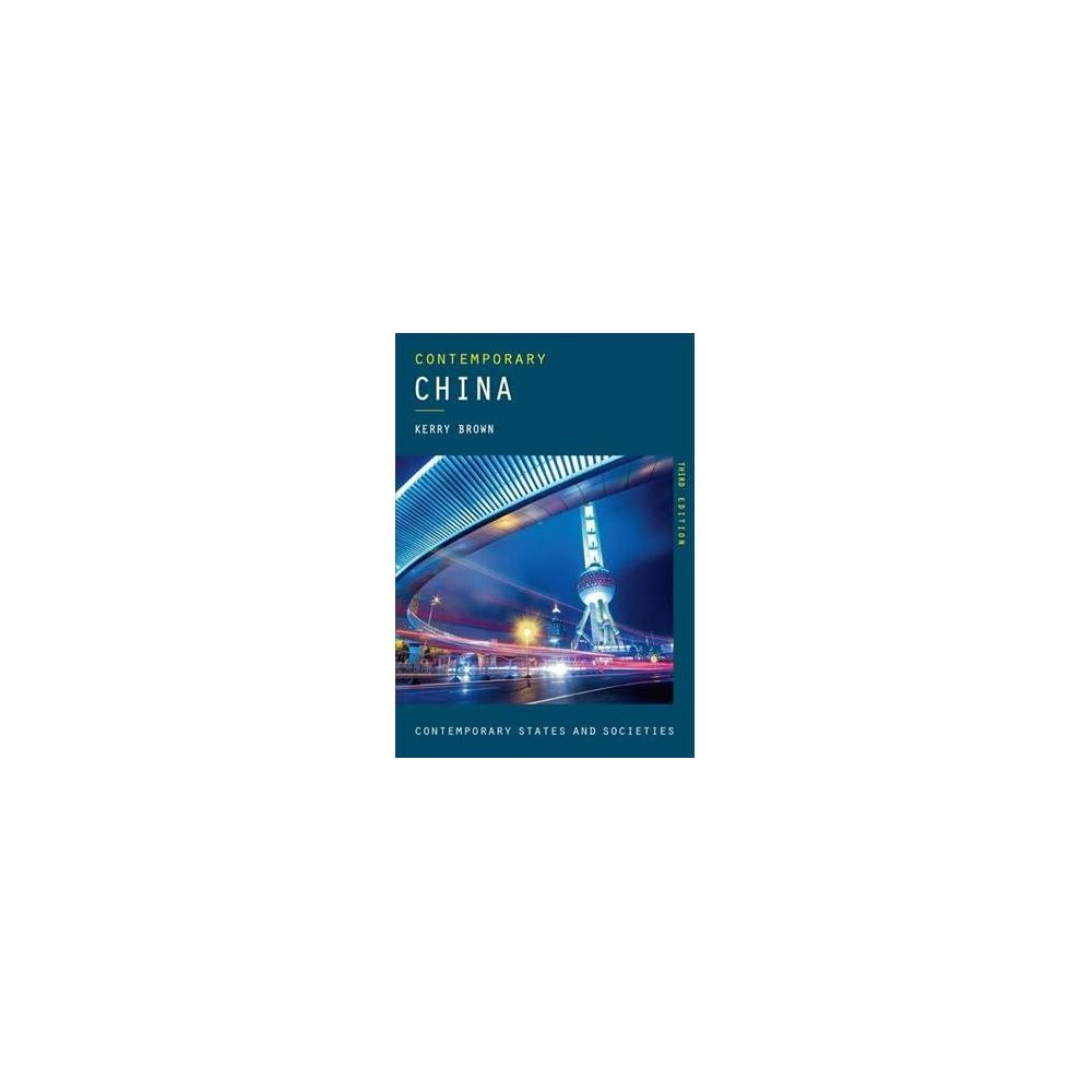 Contemporary China - 3 (Contemporary States and Societies) by Kerry Brown (Paperback)