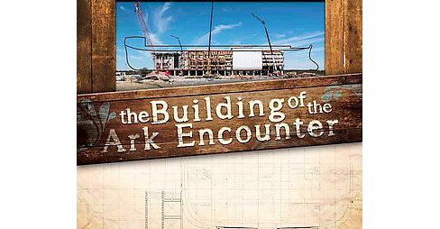 Building of the Ark Encounter (Hardcover) - image 1 of 1