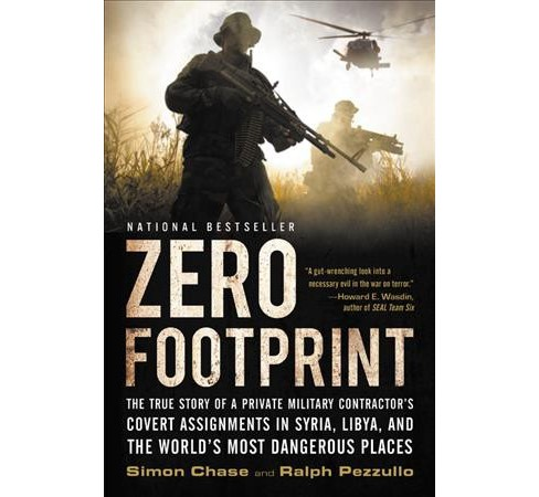 Zero Footprint : The True Story of a Private Military Contractor's Covert Assignments in Syria, Libya, - image 1 of 1